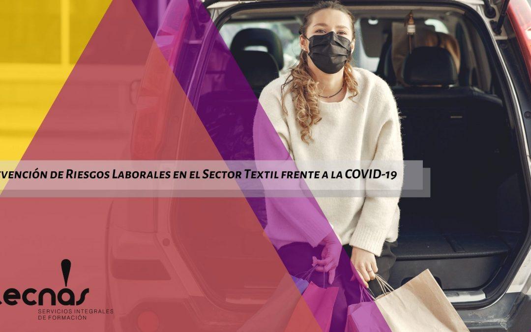 Prevención de Riesgos Laborales en el Sector Textil frente a la COVID-19